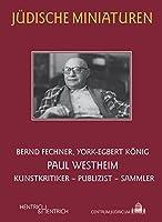 Paul Westheim: Kunstkritiker - Publizist - Sammler