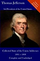Thomas Jefferson: Collected State of the Union Addresses 1801-1808 (Del Lume Executive History)