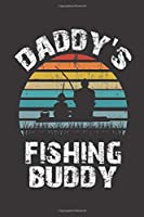 "Daddys Fishing Buddy: Notebook & Journal Or Diary - Take Your Notes Or Gift It, Dotted Lined Paper (120 Pages, 6x9"")"
