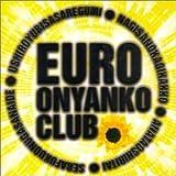 EUROおニャン子クラブ