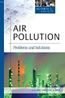 Air Pollution: Problems and Solutions (Science and Society)