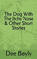 The Dog's Nose & Other Stories