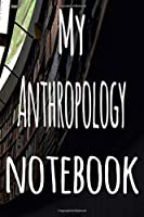 My Anthropology Notebook: The perfect gift for the student in your life - unique record keeper!