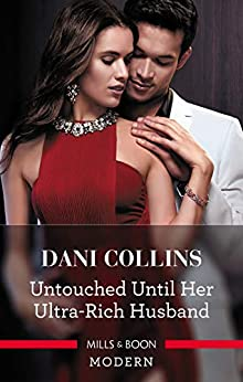 Untouched Until Her Ultra-Rich Husband by [Collins, Dani]
