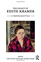 The Legacy of Edith Kramer: A Multifaceted View