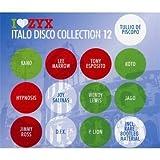 ZYX Italo Disco Collection 12 by Various (2013-05-03)