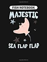 Fish Notebook: funny stingray   majestic sea flap flap  College Ruled - 50 sheets, 100 pages - 7.44 x 9.69 inches