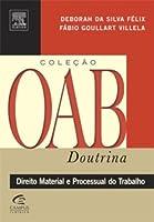 Direito Material e Processual do Trabalho - Coleção OAB Doutrina