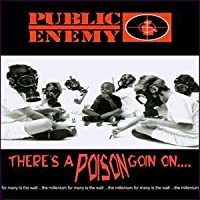 There's A Poison Goin' On by Public Enemy (1999-07-20)