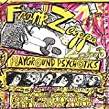 Frank Zappa And The Mothers Of Invention - Playground Psychotics(IMPORT)2CD - Frank Zappa And The Mothers Of Invention