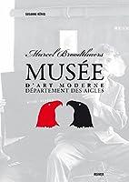Marcel Broodthaers: »Musée d'Art Moderne, Département des Aigles«