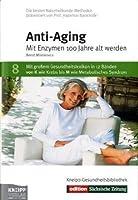 Anti-Aging. Saechsische Zeitung / Dresdner Morgenpost / Chemnitzer Morgenpost / Morgenpost am Sonntag. Mit Enzymen 100 Jahre alt werden