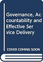 Governance, Accountability and Effective Service Delivery