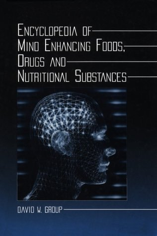 Download Encyclopedia of Mind Enhancing Foods, Drugs and Nutritional Substances 0786408537