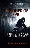 PRISONER OF EVIL: THE STRANGE MIND GAME -Based on a true story-