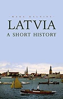 Latvia: A Short History by [Kalnins, Mara]