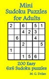 Mini Sudoku Puzzles for Adults: 200 Easy 6x6 Sudoku puzzles