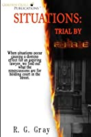 Situations: Trial by Fire
