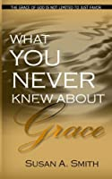 What You Never Knew About Grace