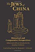 The Jews of China: v. 1: Historical and Comparative Perspectives