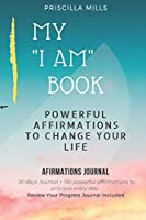 My I AM Book: Powerful Affirmations To Change Your Life