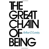 The Great Chain of Being: A Study of the History of an Idea (The William James Lectures)