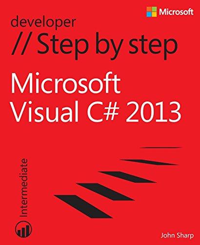 Download Microsoft Visual C# 2013 Step by Step (Step by Step Developer) 073568183X