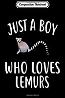 Composition Notebook: Just A Boy who loves LEMURS Funny LEMUR  Journal/Notebook Blank Lined Ruled 6x9 100 Pages