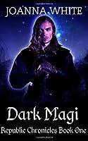 Dark Magi (The Republic Chronicles)