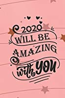 2020 will be amazing with you: valentine's day notebook 2020 / valentine's day gift notebook, for girlfriend or wife