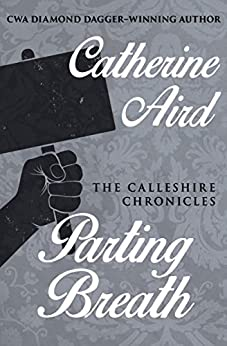 Parting Breath (The Calleshire Chronicles Book 7) by [Aird, Catherine]