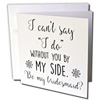 Lenas写真–ウェディング–I Cant Say I Do Without You by My Sideブライズメイド–グリーティングカード Individual Greeting Card