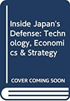 Inside Japan's Defense: Technology, Economics & Strategy