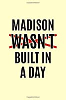 """Madison Wasn't Built In A Day: Funny First Given Name Notebook - 6 x 9"""" 120 Pages - Personalized Graph Paper 5x5 Journal, Birthday Gift Alternative - Cream Cover"""
