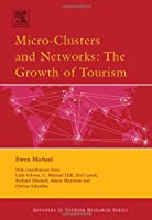 Micro-Clusters and Networks (Routledge Advances in Tourism)