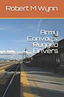 Army Convoys: Rugged Drivers