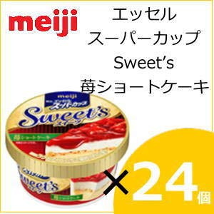 明治エッセルスーパーカップ Sweet's 苺ショートケーキ 24個