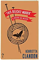 This Delicate Murder: A Golden Age Mystery