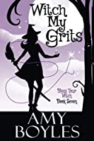 Witch My Grits (Bless Your Witch) (Volume 7) [並行輸入品]