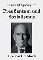 Preussentum und Sozialismus (Grossdruck)