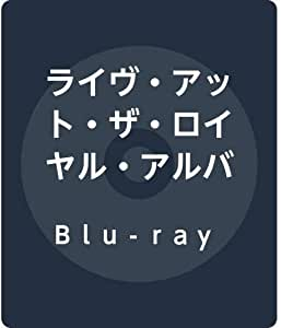 ライヴ・アット・ザ・ロイヤル・アルバート・ホール(Blu-ray Disc)