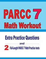 PARCC 7 Math Workout: Extra Practice Questions and Two Full-Length Practice PARCC 7 Math Tests