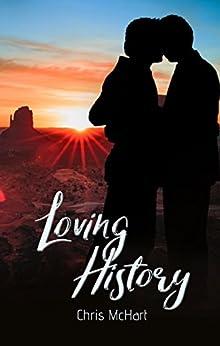 Loving History by [McHart, Chris]