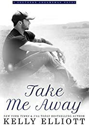Take Me Away (Southern Bride Book 6)