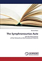 The Symphronountas Aute: and the Participation of the Patriarchs at the Ecumenical Councils