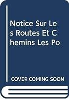 Notice Sur Les Routes Et Chemins Les Po