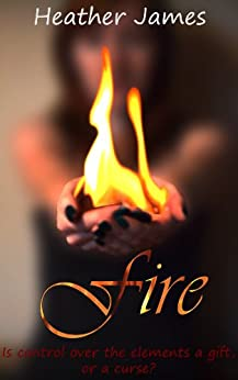 [James, Heather]のFire (Elements of Power Trilogy Book 1) (English Edition)