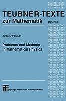 Problems and Methods in Mathematical Physics (Teubner-Texte zur Mathematik)