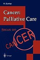 Cancer: Palliative Care (Focus on Cancer)