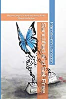 Sanctified and Set Free: My journey of Transformation from Shame to Grace